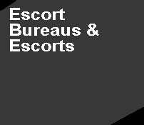 Escort Bureaus & Escorts
