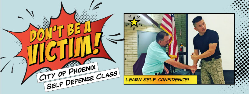 Don't Be A Victim: City of Phoenix Self Defense Class