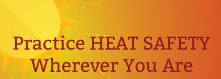Practicee Heat Safety Wherever you are