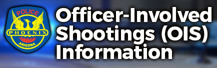 Officer-Involved Shootings (OIS) Information