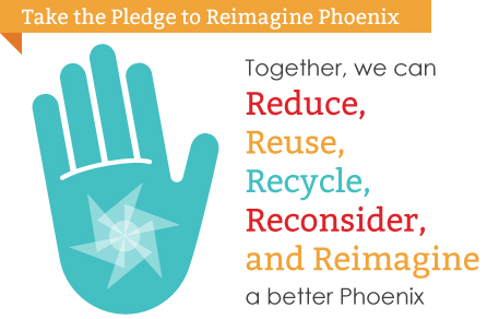 Reimagine Phoenix logo that reads Together, we can reduce, reuse,recycle,reconsider and reimagine a better Phoenix.
