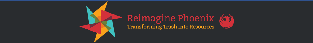 Reimagine Phoenix banner - Transforming Trash into Resources