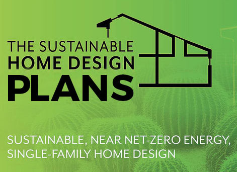 Sustainable Home Design Plans from the Sustainable, Near-Zero Energy Single-Family Home Design contest