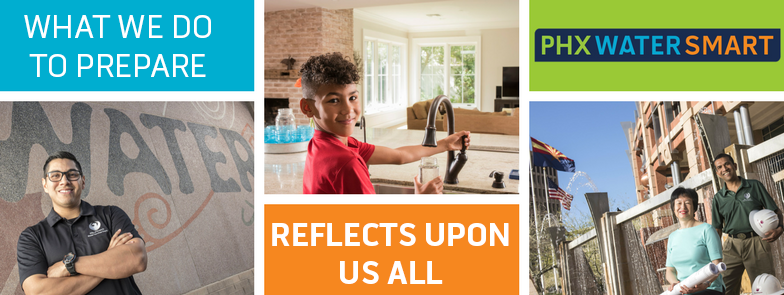 PHX Water Smart Header:  What we do to prepare reflets upon us all